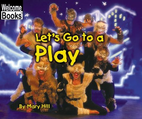 Let's Go to a Play (Welcome Books)