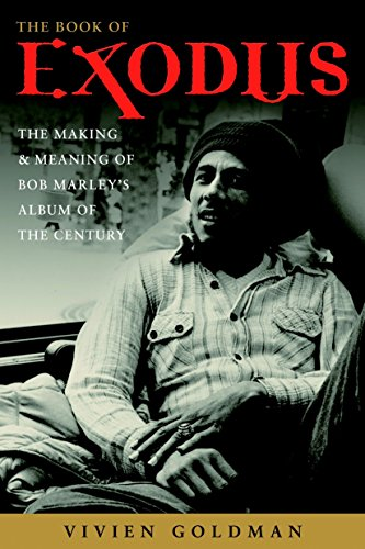 The Book of Exodus: The Making and Meaning of Bob Marley and the Wailers' Album of the Century (History Of Bob Marley And The Wailers)