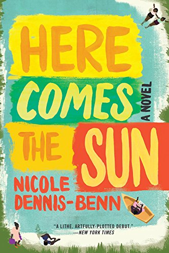 Here comes the sun a novel kindle edition by nicole dennis benn here comes the sun a novel by dennis benn nicole fandeluxe Image collections