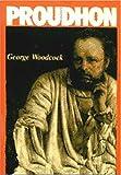 Pierre-Joseph Proudhon, George Woodcock, 092168908X