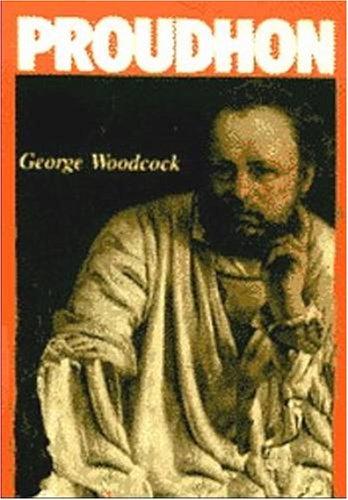 Pierre-Joseph Proudhon: A Biography