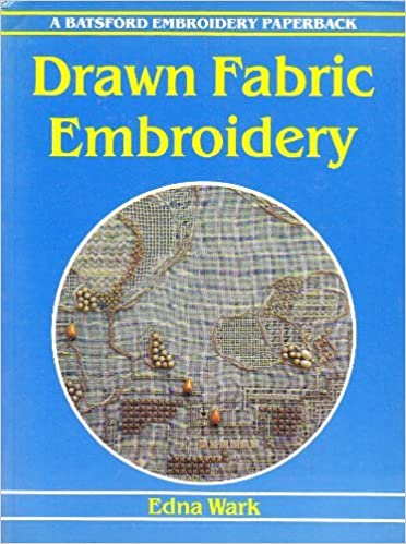 Book Drawn Fabric Embroidery (Batsford Classic Embroidery)