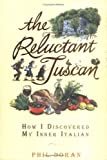 The Reluctant Tuscan, Phil Doran, 159240118X