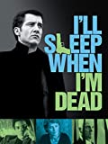 DVD : I'll Sleep When I'm Dead