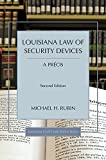 Louisiana Law of Security Devices, A Précis, Second Edition (Louisiana Civil Code Precis)