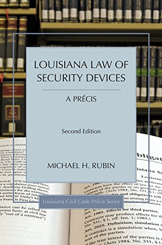 Louisiana Law of Security Devices, A Précis (Louisiana Civil Code Precis)