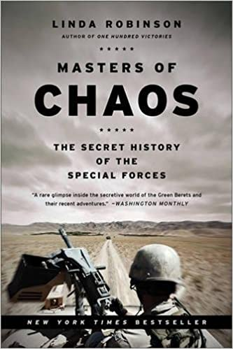 Masters of Chaos: The Secret History of the Special Forces Paperback –  by Linda Robinson