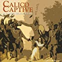 Calico Captive Audiobook by Elizabeth George Speare Narrated by C.M. Hébert