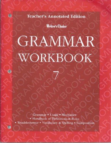 Writers Choice 7 Grammar Workbook - Teacher Edition