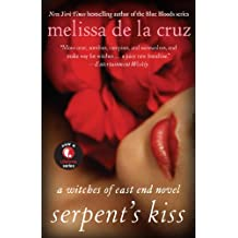 Serpent's Kiss: A Witches of East End Novel