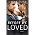 Before We Loved: Part 1
