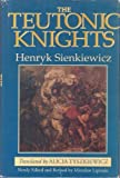 The Teutonic Knights, Sienkiewicz, Henryk, 0781801214