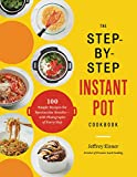 Image of The Step-by-Step Instant Pot Cookbook: 100 Simple Recipes for Spectacular Results--with Photographs of Every Step