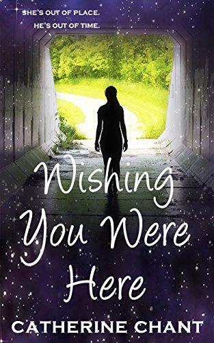 Wishing You Were Here: A Young Adult Time Travel Romance (Soul Mates Book 1)