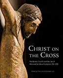 Christ on the Cross: The Boston Crucifix and the