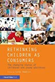 img - for Rethinking Children as Consumers: The changing status of childhood and young adulthood book / textbook / text book