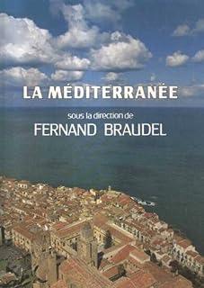 La Méditerranée : l'espace et l'histoire, les hommes et l'héritage, Braudel, Fernand