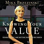 Knowing Your Value | Mika Brzezinski