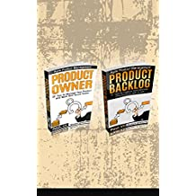 Agile Product Management: Product Owner (Box set) : 27 Tips To Manage Your Product, Product Backlog: 21 Tips To Capture and Manage Requirements with Scrum ... development, agile software development)