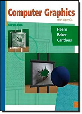 Computer Graphics with Open GL (4th Edition) by Pearson