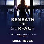 Beneath the Surface | Sibel Hodge