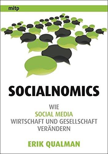 Socialnomics: Wie Social Media Wirtschaft und Gesellschaft verändern
