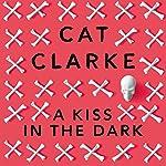 A Kiss in the Dark | Cat Clarke