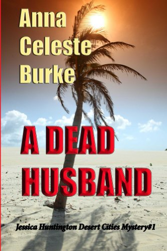A Dead Husband (Jessica Huntington Desert Cities Mystery Book 1) by [Burke, Anna Celeste]
