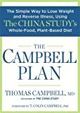img - for The Campbell Plan: The Simple Way to Lose Weight and Reverse Illness, Using The China Study's Whole-Food, Plant-Based Diet book / textbook / text book