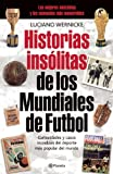 Historias Insólitas de los Mundiales de Fufbol, Luciano Wernicke, 6070719700