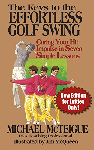 Amazon.com: The Keys to the Effortless Golf Swing: New ...