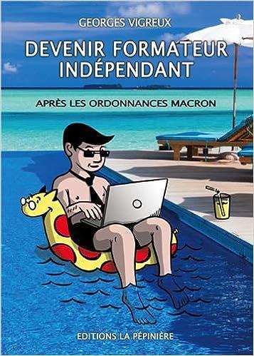 Devenir formateur indépendant : Après les ordonnances Macron