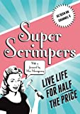 Superscrimpers: Live Life for Half the Price