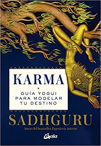 Karma: Guía yogui para modelar tu destino de Sadhguru