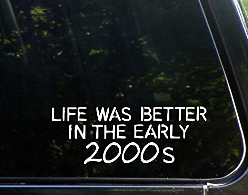 Life Was Better In The Early