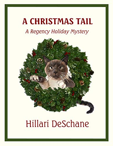 A Christmas Tail: A Regency Holiday Mystery by [DeSchane, Hillari ]