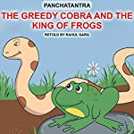The Greedy Cobra and the King of Frogs | Rahul Garg