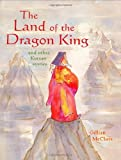img - for The Land of the Dragon King and Other Korean Stories book / textbook / text book