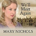 We'll Meet Again   Mary Nichols