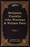 The Autobiography of Benjamin Franklin - The Journal of John Woolman - Fruits of Solitude by William Penn, Benjamin Franklin, 161640051X