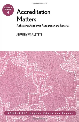 30: Accreditation Matters: Achieving Academic Recognition and Renewal: ASHE Higher Education Report