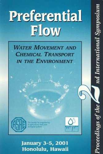 Preferential Flow: Water Movement and Chemical Transport in the Environment : Proceedings of the 2nd International Symposium January 3-5, 2001 Ala Moana Hotel - Moana Ala Com