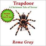 Trapdoor: A Christmas Tale of Terror | Roma Gray