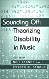 img - for Sounding Off: Theorizing Disability in Music book / textbook / text book