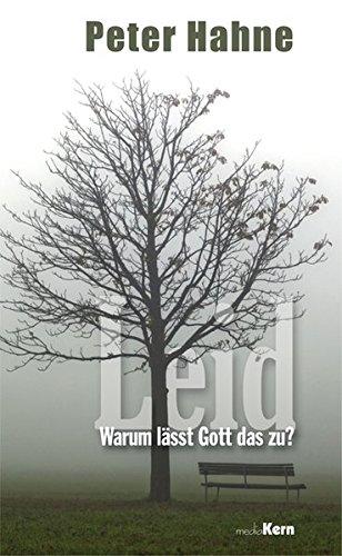 Leid - Warum lässt Gott das zu? Gebundenes Buch – 1. März 2012 Peter Hahne mediaKern 3842910029 Christentum
