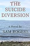 The Suicide Diversion, Sam Rogers, 0984718311