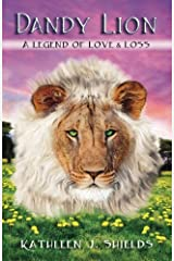 Dandy Lion, A Legend of Love and Loss Paperback
