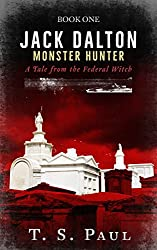 Jack Dalton: A Tale from the Federal Witch (Monster Hunter Book 1)