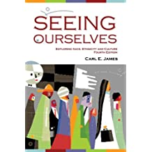 Seeing Ourselves: Exploring Race, Ethnicity and Culture