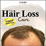 Hair Loss Cure: A Revolutionary Hair Loss Treatment You Can Use at Home to Grow Your Hair Back |  Hair Loss Cure